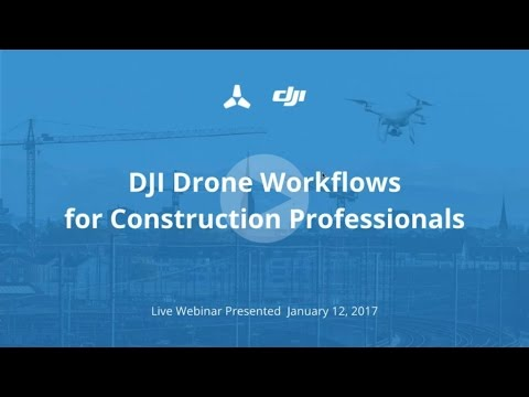 DJI Drone Workflows for Construction Webinar