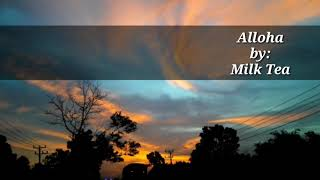 Alloha by Milk Tea, no copyright music