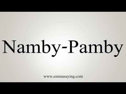 How To Say Namby-Pamby