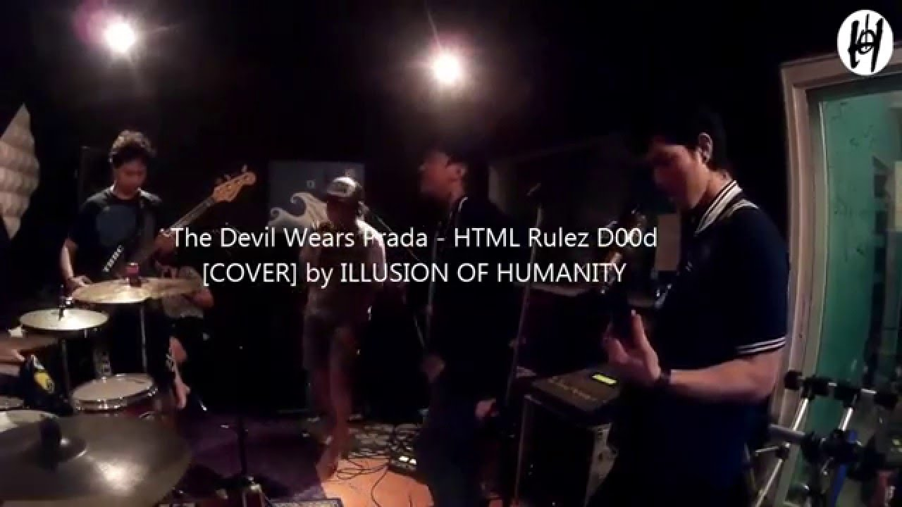 The Devil Wears Prada | HTML Rulez D00d | Band Cover by ILLusion Of Humanity