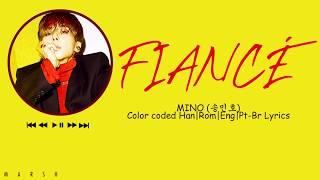 MINO (송민호) – FIANCÉ (아낙네) (Color Coded Lyrics/Han/Rom/Eng/Pt-Br)