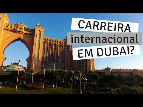 Carreira Internacional em Dubai?