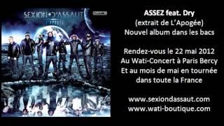 Sexion D'Assaut - Assez feat. Dry [L'Apogée]