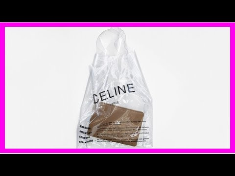 36ef1f726c2be Céline designs  590 plastic bags that look like free ones from the grocery  store