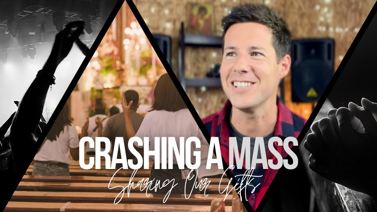 Crashing A Mass & Sharing Our Gifts