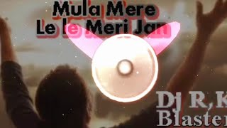 Maula Mere LeLe Meri Jaan Sad Song Tik_Tok Dj Rakesh Dj Remix 2020