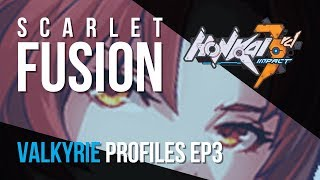 [Honkai Impact 3rd] Scarlet Fusion - Valkyrie Profiles: Episode 3 (Pre 2.0 Patch)