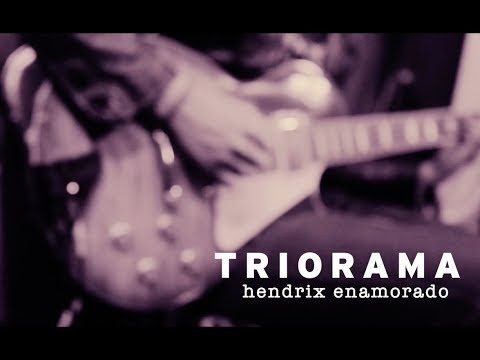 Triorama - Hendrix Enamorado (Versión Live Session)