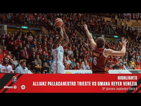 Highlights | Allianz Pallacanestro Trieste Vs Umana Reyer Venezia | LBA 18° Giornata