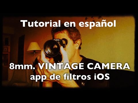Filtros Vintage para vídeo - Tutorial 8mm. Vintage Camera - iOS