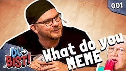 What do you meme? mit Eddy, Lars, Ilyass & Fabian Kr. | Du bist! #01
