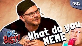 What do you meme? mit Eddy, Lars, Ilyass & Fabian Kr. | Du bist! #01