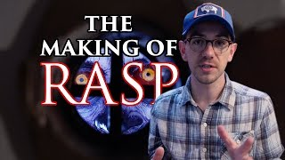 The Making of Rasp