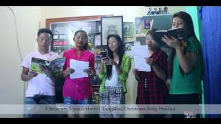 Christmas Nganai haira | Tangkhul Christmas song practice