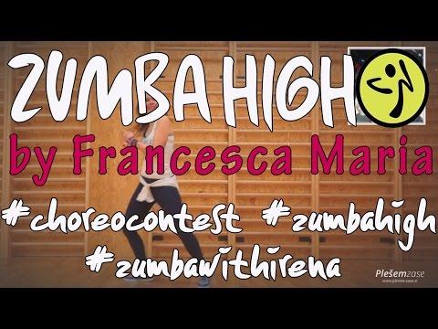 ZUMBA HIGH by Francesca Maria CHOREOGRAPHY by Zumba® with Irena (Slovenia)
