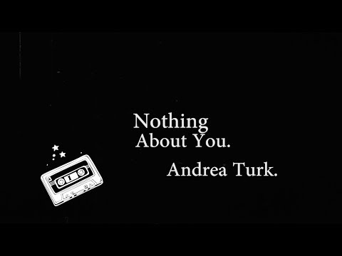 Andrea Turk - Nothing About You [Official Lyric Video]