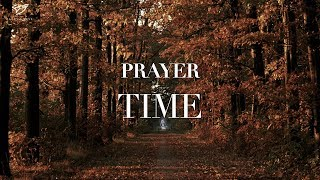 PRAYER TIME - 3 Hour Peaceful Music | Alone With God | Meditation Music | Time With Holy Spirit