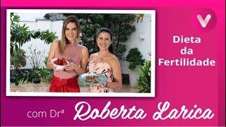 Dieta da Fertilidade: com Roberta Larica