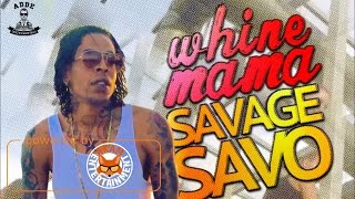 Savage - Whine Mama - February 2017