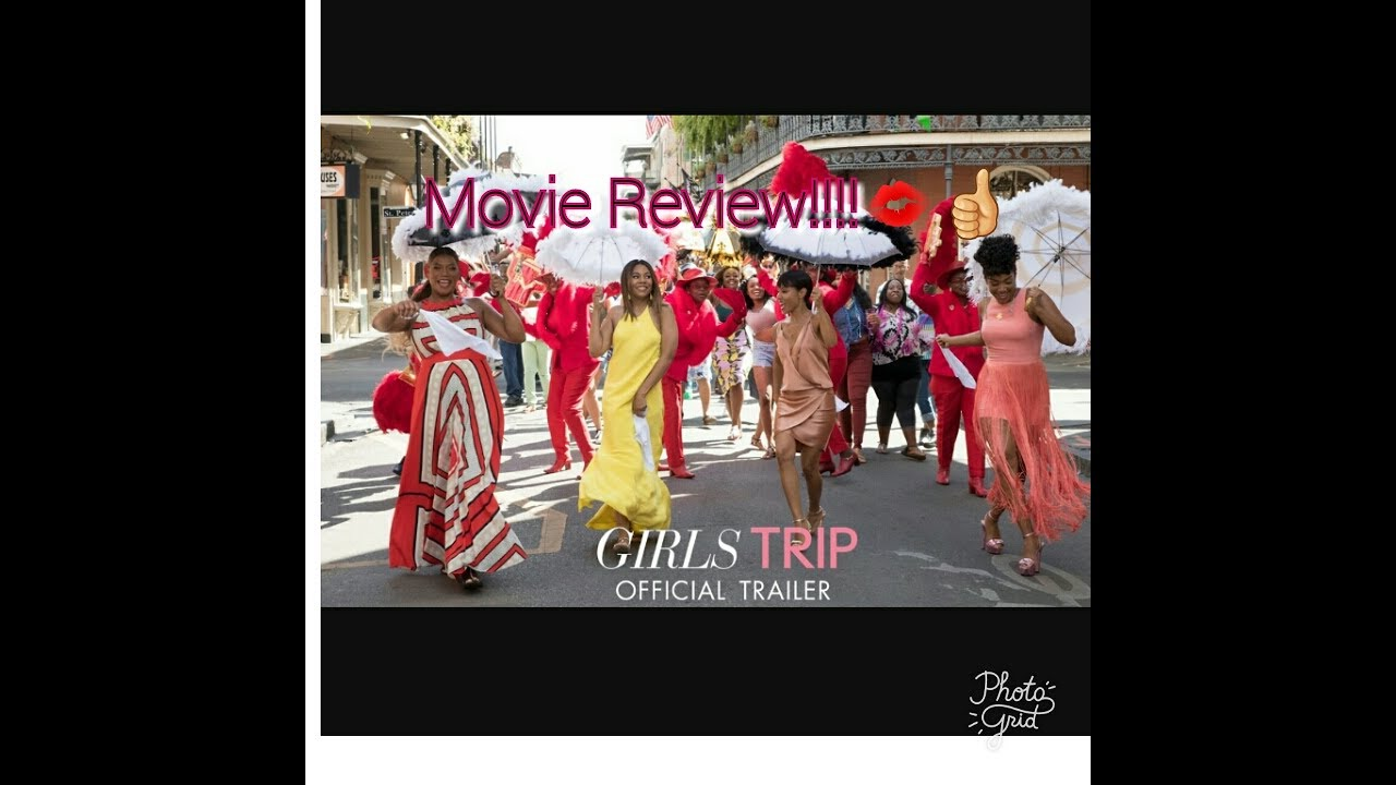 Download Girls Trip Movie Review!!!!!💋💎💅