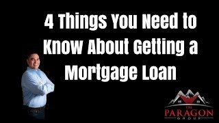 4 Things You Need to Know About Getting a Mortgage Loan