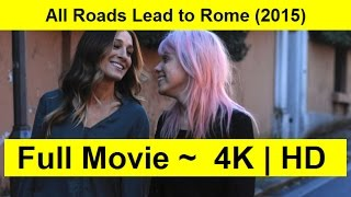 All Roads Lead to Rome Full Length