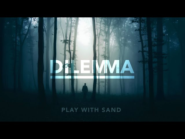 Dilemma - Play With Sand (Official lyric video).