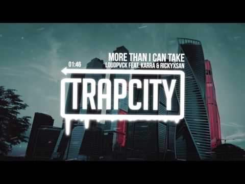 LOUDPVCK - More Than I Can Take (feat. Karra & Rickyxsan)