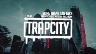 Repeat youtube video LOUDPVCK - More Than I Can Take (feat. Karra & Rickyxsan)
