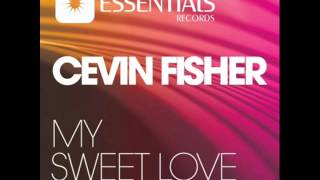 Cevin Fisher - My Sweet Love (Club Mix)