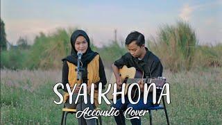 SYAIKHONA - Accoustic Cover by Zidan AS ft Bella