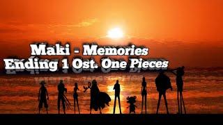 Download Ending 1 One Piece, Maki - Memories Ost One Piece (Lirik dan Terjemahan Bahasa Indonesia)