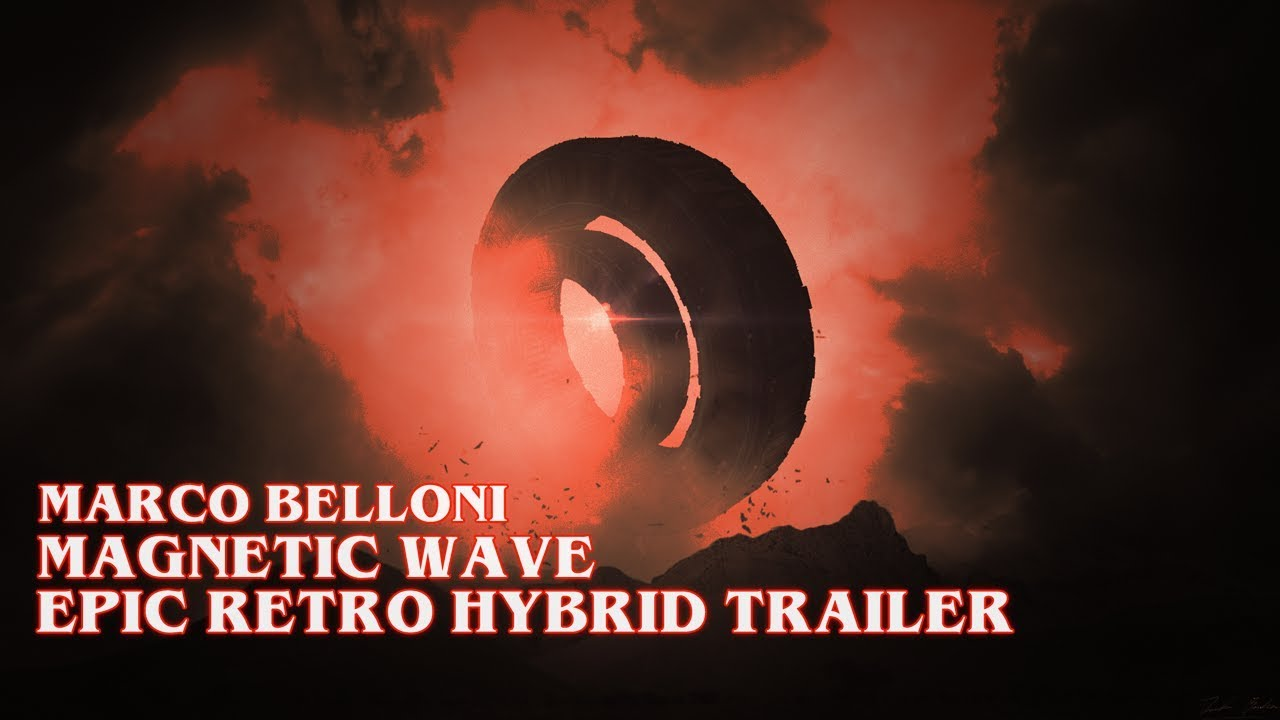 Epic Retro Hybrid Trailer: Magnetic Wave | by Marco Belloni