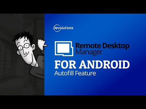 How to Configure the Autofill Feature on Remote Desktop Manager for Android