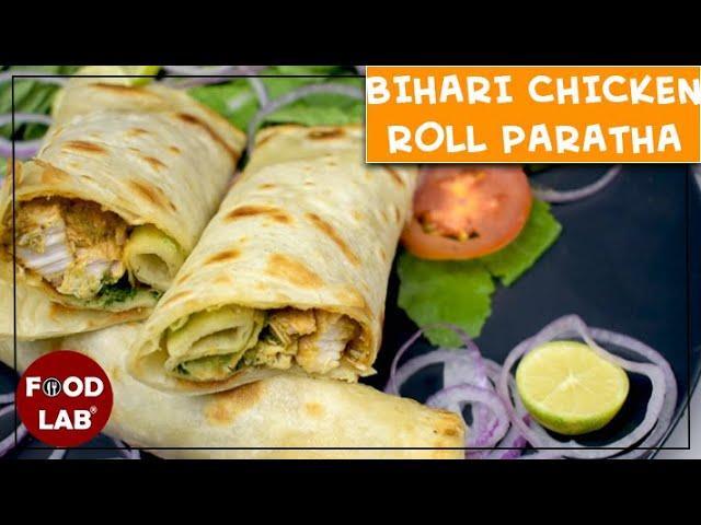 Behari Chicken Roll Paratha Recipe |  Food Lab