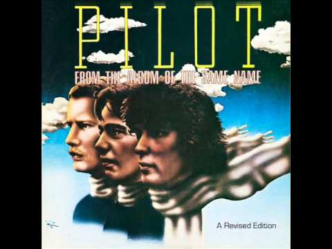 Pilot - From The Album Of The Same Name - A New Revised Edition