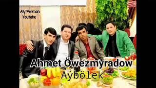 Ahmet buldok. Aýbölek