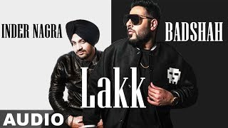 Lakk (Full Audio) |Inder Nagra Feat Badshah| Latest Punjabi Song 2019 | Speed Records