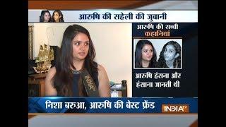 Exclusive interview of Aarushi's close friend Nisha Barua