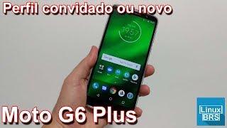 Motorola Moto G6 Plus - Perfil convidado ou usuário novo