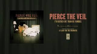 "Pierce The Veil ""I'd Rather Die Than Be Famous"""
