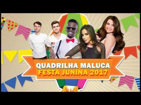 Quadrilha Maluca 2017   MELHOR MÚSICA PARA FESTA JUNINA Sertanejo Pop e Funk + DOWNLOAD