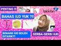 JANGAN TAKUT PAKAI ALAT KONTRASEPSI IUD (Intra Uterine Device ) | BAHAS IUD #BKKBN