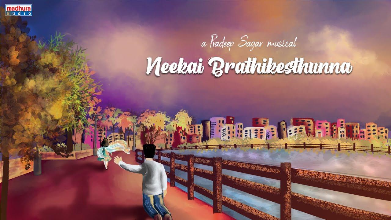 Download Neekai Brathikesthunna Lyrical Video Song | Pradeep Sagar | Bhanu Shankar | Sharanya Biksham