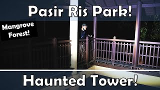 Pasir Ris Park At Night! - The Haunted Tower!