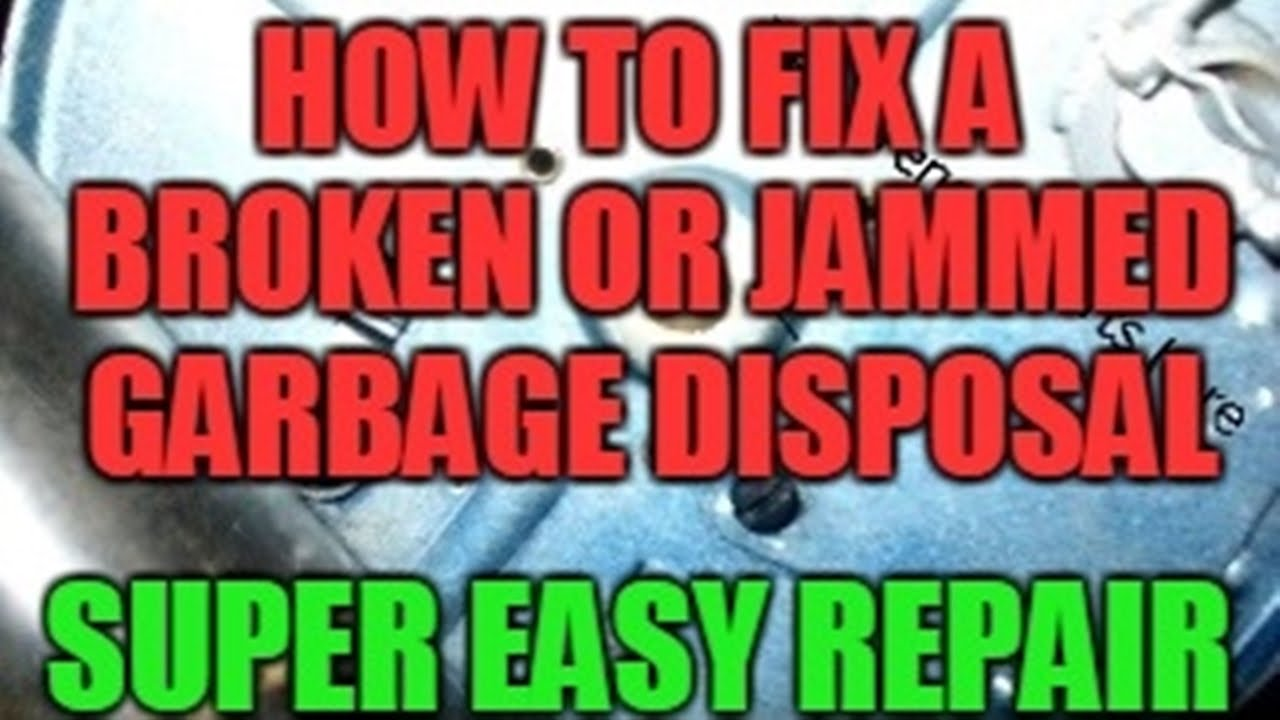 How to Fix a Broken or Jammed Garbage Disposal that Doesn't Work ...