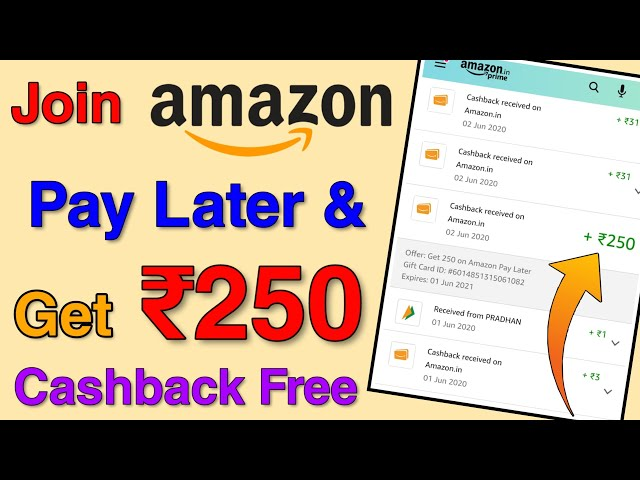 Get FREE ₹250 Cashback On Amazon Pay Later   How To Join Amazon Pay Later? What is Amazon Pay Later?