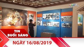 Tin Buổi Sáng - Ngày 16/08/2019 - HTV Tin Tức Mới Nhất