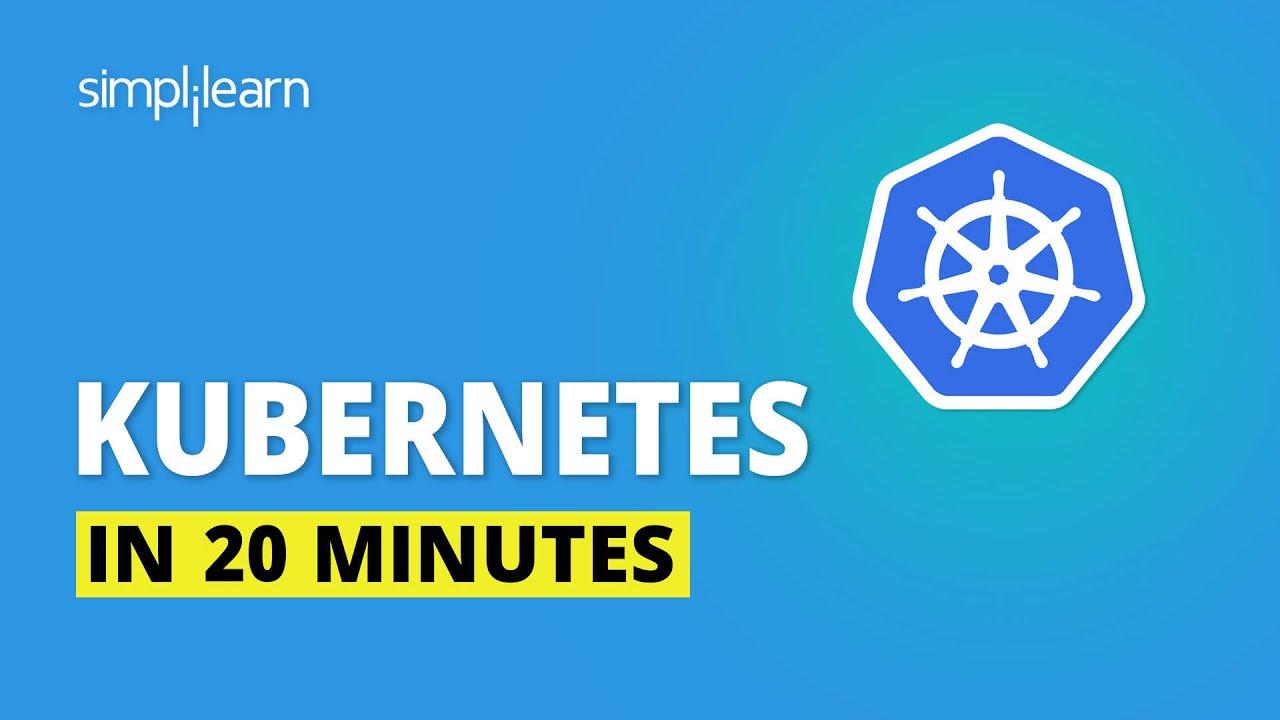 Kubernetes In 20 Minutes | Kubernetes Explained | Kubernetes Tutorial For Beginners