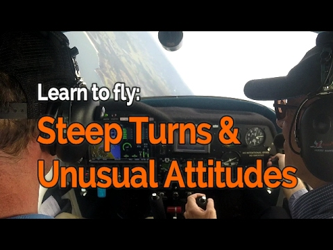 RECREATIONAL PILOT CERTIFICATE:  Flying Lesson #18 -  Steep Turns & Unusual Attitudes | ATC